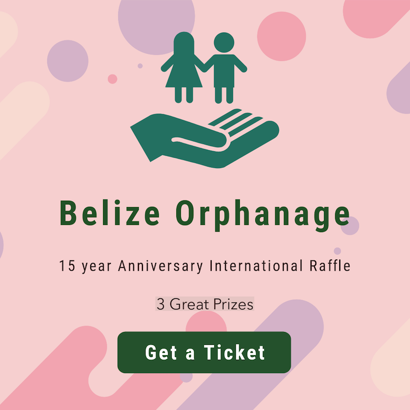 Belize Orphanage International Rafflehttps://volunteers.abroaderview.org/fundraising/belize-orphanage-raffle-2019 …To commemorate our 15 years of service to Belize Orphanage Home is launching a grand international raffle. Last day to buy a ticket is December 31sr, 2019.