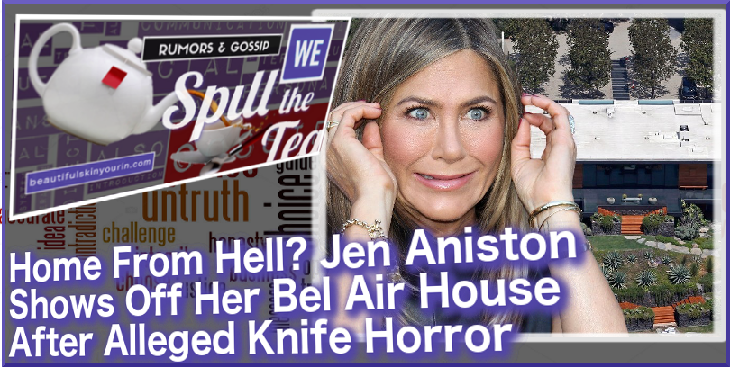 WE SPILL THE TEA   http://bit.ly/2NCW8FvHome From Hell? Jen Aniston...#tea #talk #travel #entertainment #NowPlaying #Hollywood #beauty #music #workout #truth #goals #tell #gossip #fashion #party #resist #wow #wtf #celebs #celebrity #famous #romance #MondayMood #joy #hot #now