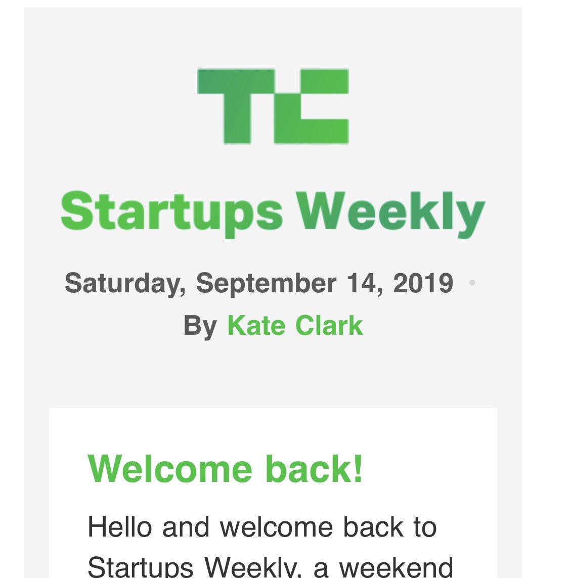 Newsletter subscribers may notice Startups Weekly has a new look today. Let me know what you think. As always, you can read the newsletter on http://TechCrunch.com too: https://techcrunch.com/2019/09/14/startups-weekly-part-parcel/…