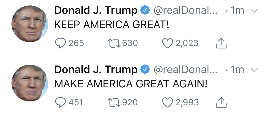 Imagine being such a stable genius that you create two entirely contradictory slogans and then tweet both of them at the same time!