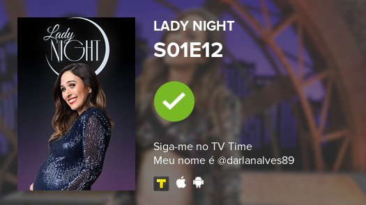 Acabei de assistir ao S01E12 de Lady Night! #ladynight  #tvtime https://tvtime.com/r/1anXE
