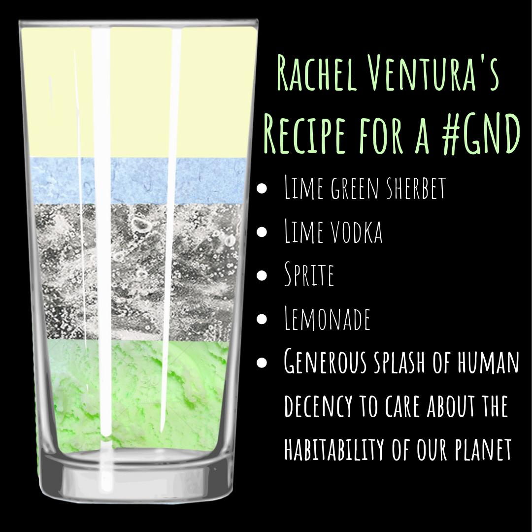 My recipe for the #GreenNewDeal: -Lime green sherbet -Lime vodka -Sprite -Lemonade -Generous splash of human decency to care about the habitability of our planet #electventura<br>http://pic.twitter.com/PYWZ14MlY2
