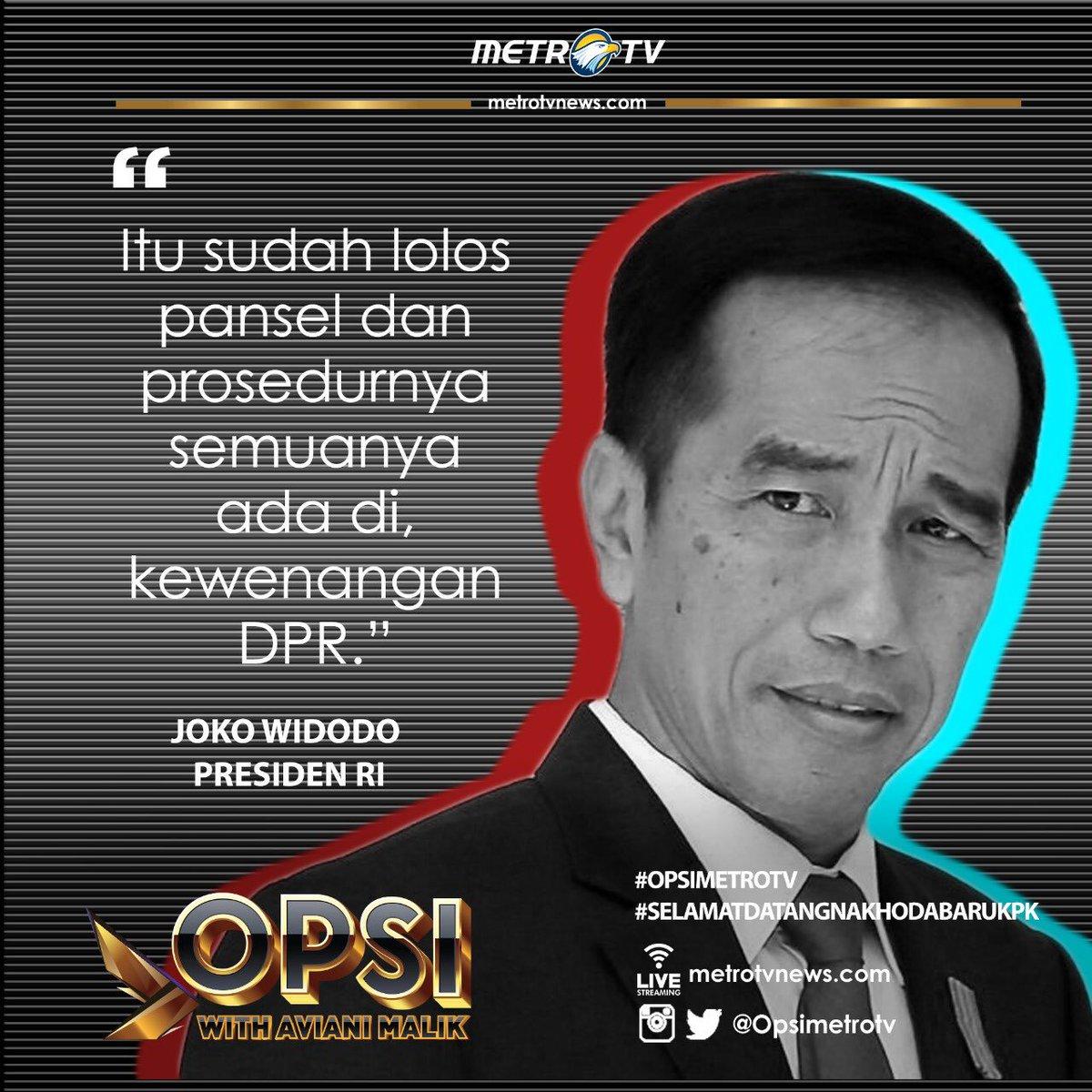 """Itu sudah lolos pansel dan prosedurnya semuanya ada di, kewenangan DPR."" - @jokowi, Presiden RI.Tunggu pembahasannya di #OPSIMetroTV #SelamatDatangNakhodaBaruKPK Senin (16/9) LIVE pkl 20.05 WIB di @Metro_TV.#kpk #savekpk #revisiuukpk @KPK_RI"