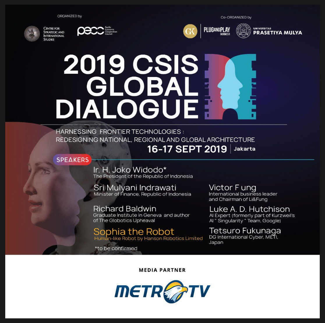 """2019 CSIS Global Dialogue""""Harnessing Frontier Technologies: Redesigning National, Regional and Global Architecture""""📅: Mon-Tue, 16-17 September 2019📍: Hotel Borobudur JakartaRegistration: http://bit.ly/GD-PUBwebsite: http://www.global-dialogue.csis.or.id#MetroTVMediaPartner"""