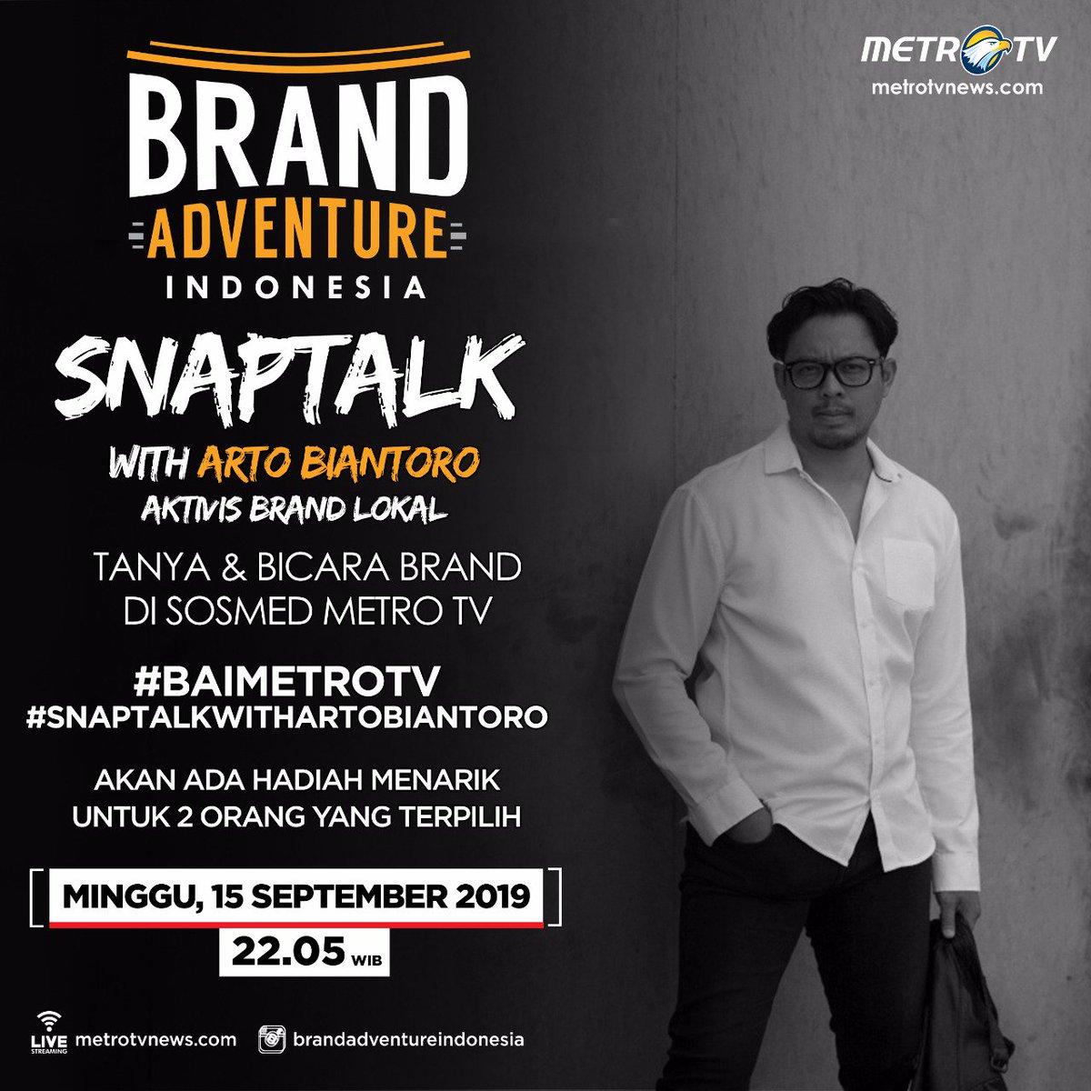 "Hallo, People! Kamu bisa tanya apa saja seputar brand di #SnaptalkWithArtoBiantoro. Kirim pertanyaanmu ke sosmed #MetroTV dengan tagar #BAIMetroTV dan #SnaptalkWithArtoBiantoro ya.Tonton juga #BrandAdventureIndonesia ""Spesifik Market"" Minggu (15/9) pkl 22.05 WIB ya!"