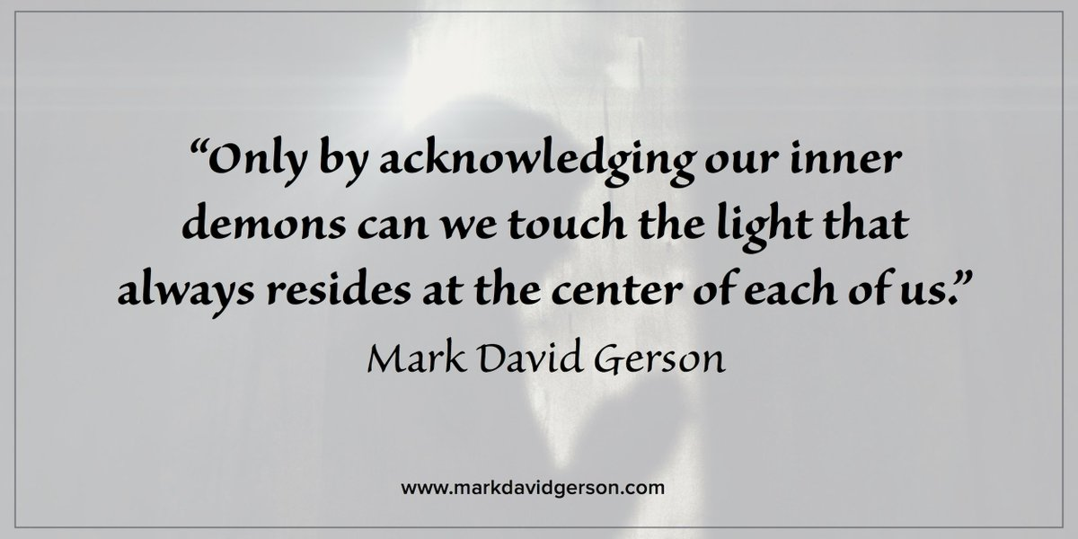 """Only by acknowledging our inner demons can we touch our inner light."" - Mark David Gerson #quote #spirituality"