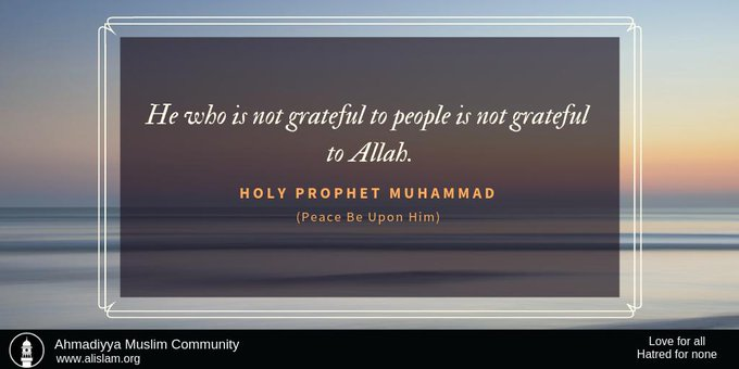 """""""He who is not grateful to people is not grateful to Allah.""""   - Holy Prophet Muhammad (peace and blessings of Allah be upon him)   #MondayMotivation<br>http://pic.twitter.com/SSrP5OxV7Y"""