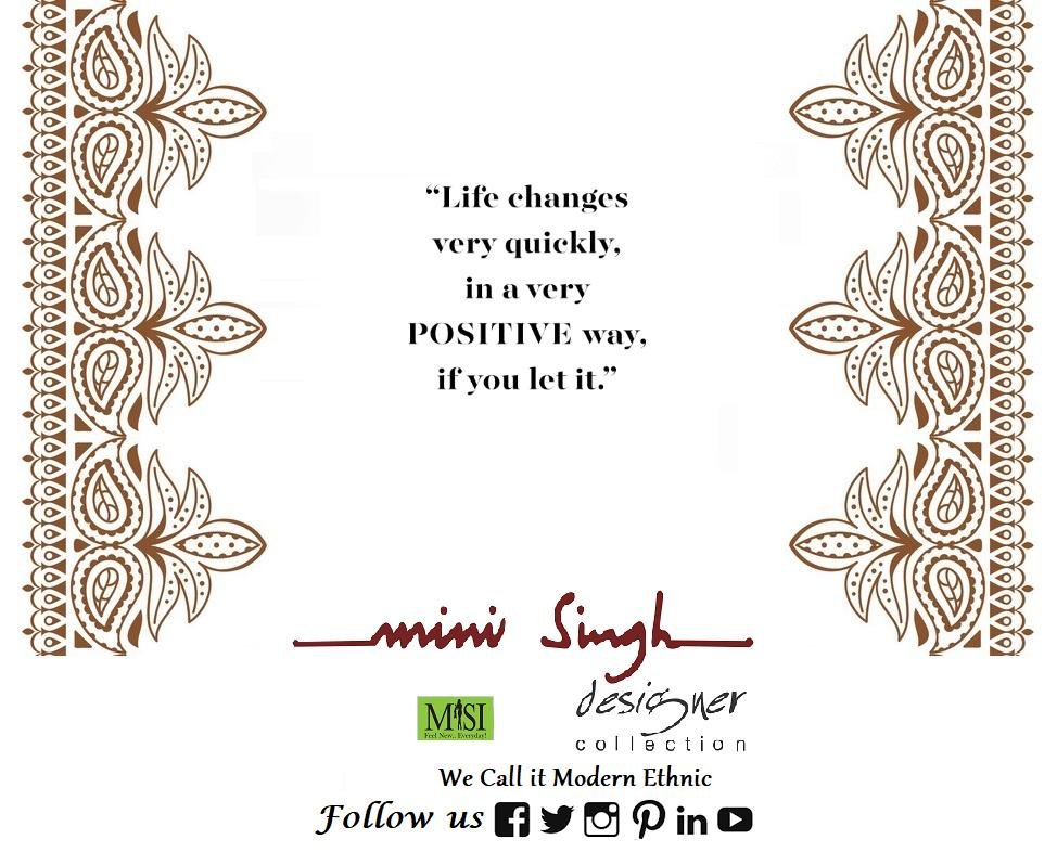 Let your #life change in a #positive way and it will #move in the #way you #want. Good #Morning! Have A #Nice Day!!#Minisinghwishes #Minisinghmotivation #Minisinghinspiration #Minisinghoptimism #MinisinghPositivity #MinisinghThoughts