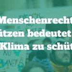 Image for the Tweet beginning: Menschenrechte und Klimaschutz sind untrennbar!