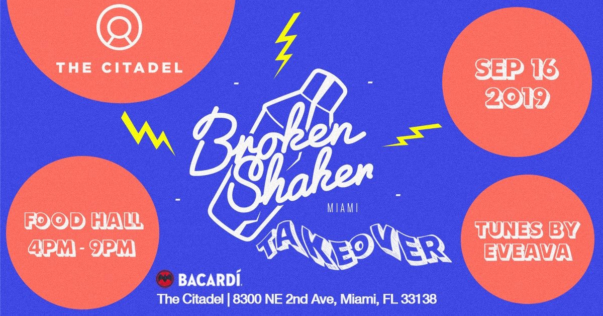 #Miami #Today #Sept15 #BrokenShaker @brokenshaker takes over #TheCitadel #FoodHall #FreeEvent Powered by #Bacardi @BACARDI  #Rsvp >>
