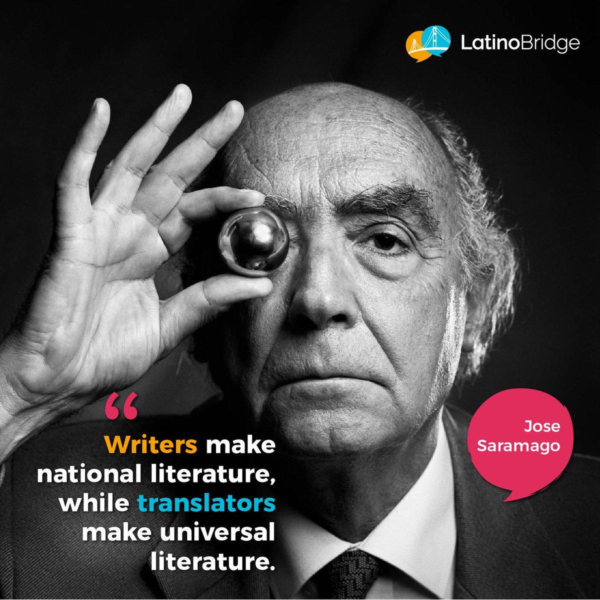 """Writers make national literature, while translators make universal literature""  Jose Saramago #l10n #i18n<br>http://pic.twitter.com/ZCAYJ0Z8I6"