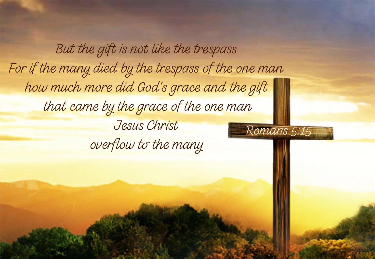 But the gift is not like the trespass  Amen<br>http://pic.twitter.com/p51pIwIJjK