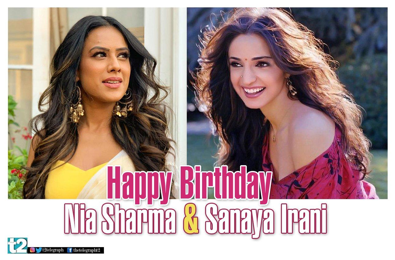 T2 wishes a very happy birthday to small screen stars Sanaya Irani and Nia Sharma