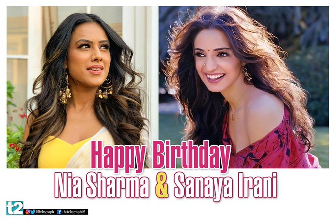 T2 wishes a very happy birthday to small screen stars Sanaya Irani and Nia Sharma
