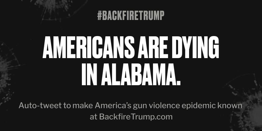 #Alabama is suffering today after fatal shooting. #POTUS, stop the bloodshed. #BackfireTrump