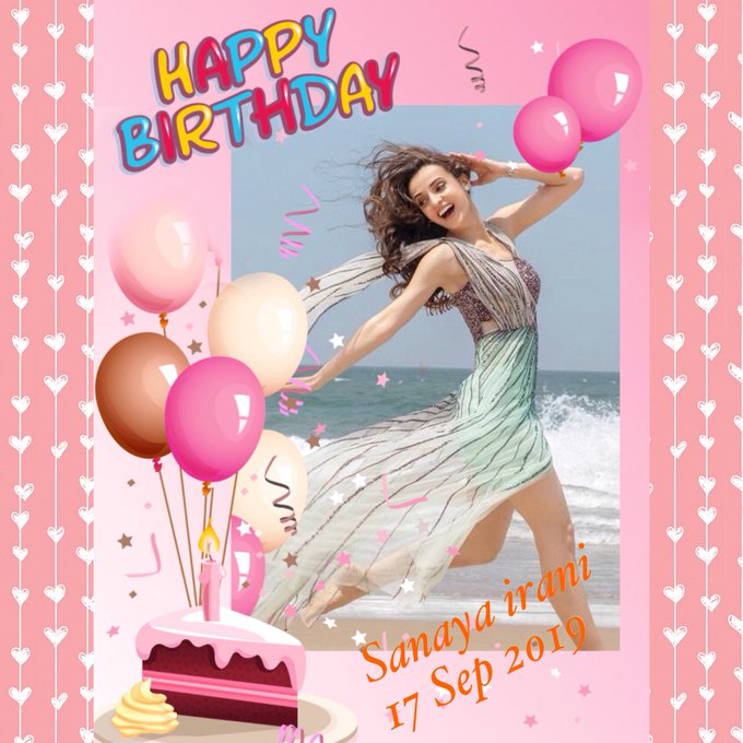 """Wishing you a very happy birthday And may this day be joyful forever\""    Sanaya irani 17 September 2019"