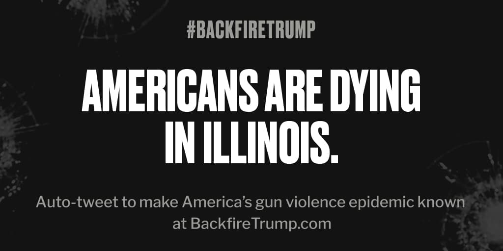 #Illinois is suffering today after fatal shooting. #POTUS, stop the bloodshed. #BackfireTrump