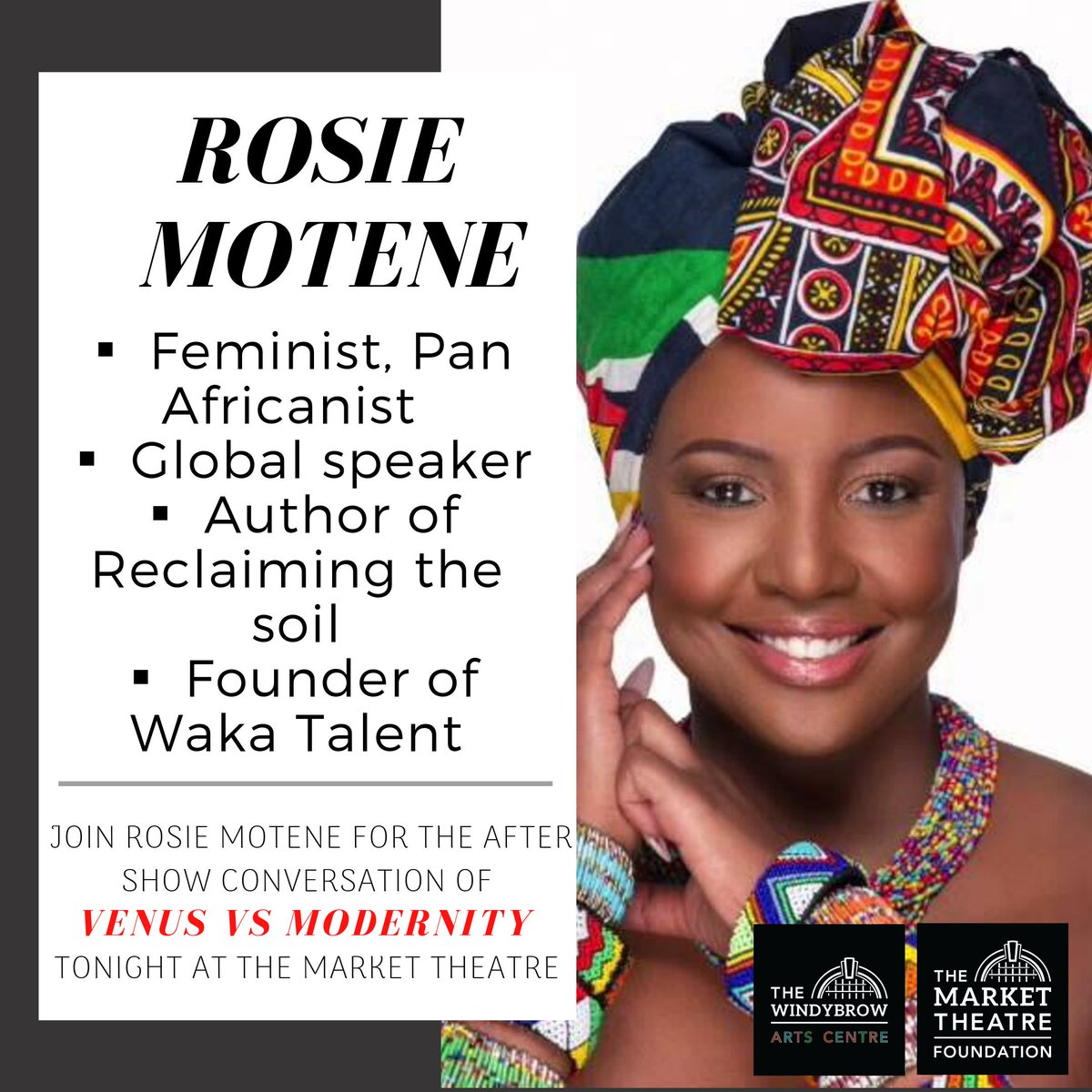 Rosie Motene💋 will facilitate tomorrow's talk after the performance of Venus VS Modernity: The story of Saartjie Baartman. This Feminist is a survivor, global speaker. Pan Africanist. Award-winning author of Reclaiming The Soil and Founder of Waka talent. #womeninconversation