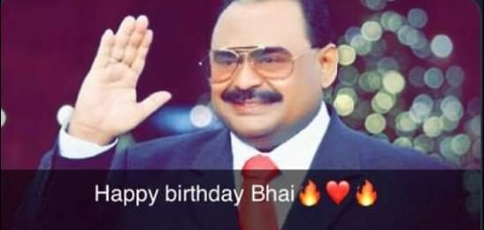 Happy Birthday To QUAID-E-TEHREEK JANAB ALTAF HUSSAIN BHAI