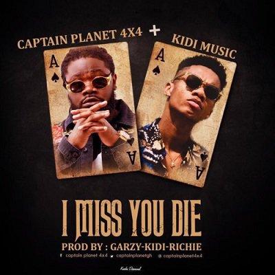 #NP I Miss You Die by Captain Planet Feat. KiDi on https://t.co/vKcKZp2Jlc https://t.co/ab8YUcPfsj