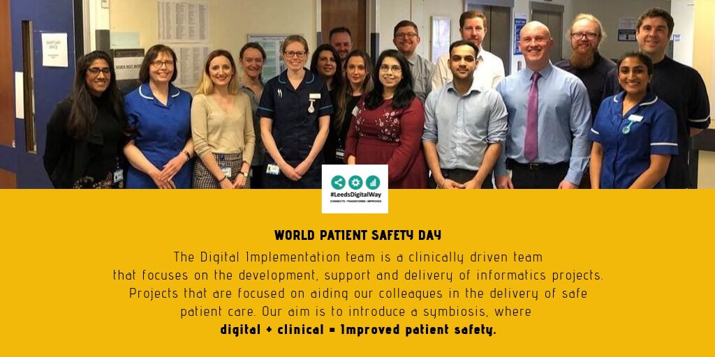 Today the #ImplementationTeam is so happy to celebrate and support the first ever #WorldPatientSafetyDay Here few examples how we also play a role in promoting #PatientSafety at @DitLeeds @LeedsHospitals How about your #DigitalTeam?