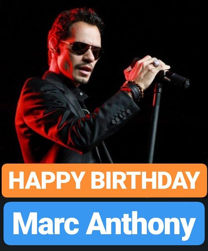 HAPPY BIRTHDAY  Marc Anthony