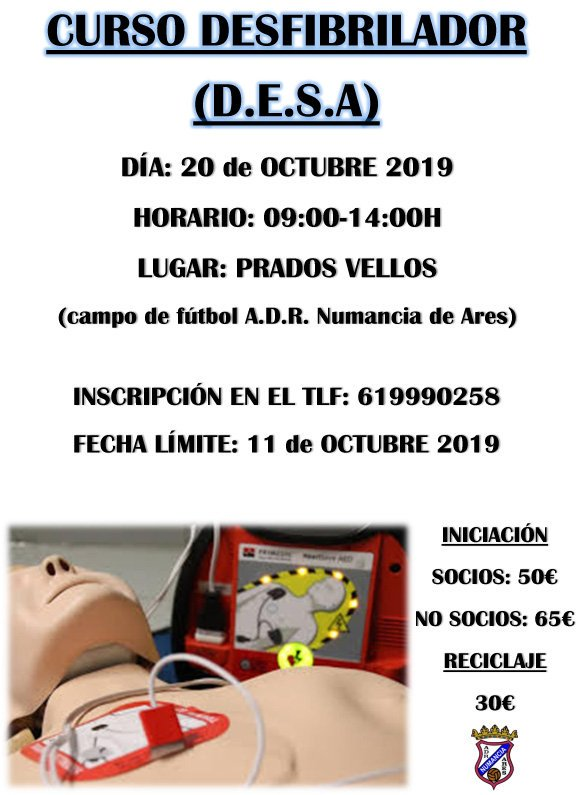 ADR Numancia de Ares. CURSO DESFIBRILADOR (D.E.S.A.) DÍA: 20 de OCTUBRE 2019 HORARIO: 09:00 14:00H LUGAR: PRADOS VELLOS (campo de fútbol A.D.R. Numancia de Ares) INSCRIPCIÓN EN EL TLF: 619990258 FECHA LÍMITE : 11 de OCTUBRE 2019 INICIACIÓN: SOCIOS: 50€ - NO SOCIOS: 65€ RECICLAJE: 30€  #ForzaNuman