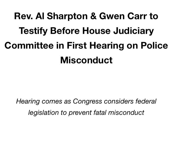 Gwen Carr & I will testify Thursday before the House Judiciary Committee in an oversight hearing on policing practices. The hearing, organized after NAN & Ms. Carr campaigned for Congressional action on police misconduct, is Congress's 1st on the issue in recent misconduct cases. https://t.co/L2yfiWo1UJ