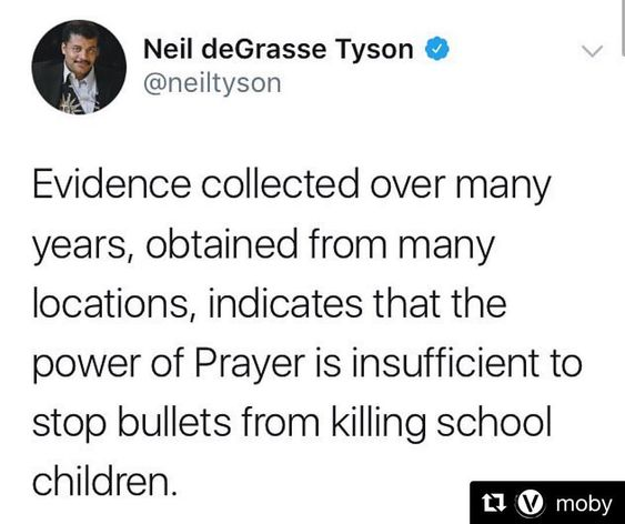 Evidence collected over many years, obtained from many locations, indicates that the power of prayer is insufficient to stop bullets from killing school children. #guncontrolnow <br>http://pic.twitter.com/WGnNRQaHkh