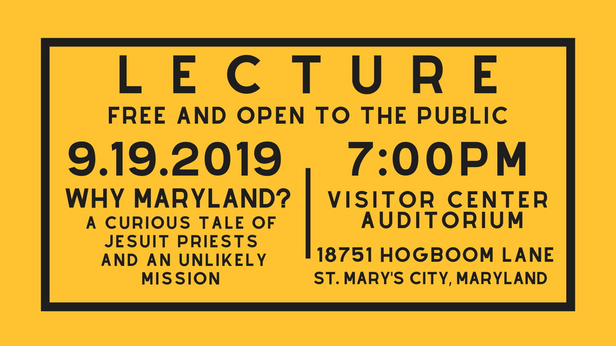 We hope to see you this Thursday for a #free lecture titled, Why Maryland? A Curious Tale of Jesuit Priests and an Unlikely Mission. The lecture will be held inside the Visitor Center Auditorium on Sept. 19 at 7 pm. #HIstoricStMarysCity #Museum #LivingHistory #lecture