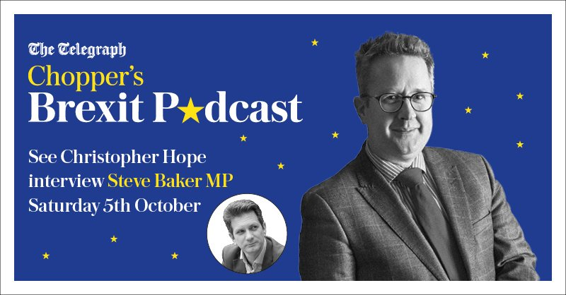The @Telegraphs @christopherhope will be recording a live Choppers @brexitbroadcast with Chairman of the European Research Group, @SteveBakerHW on October 5th. Get your tickets here: bit.ly/351k8IW bit.ly/34T5tPZ @Telegraph