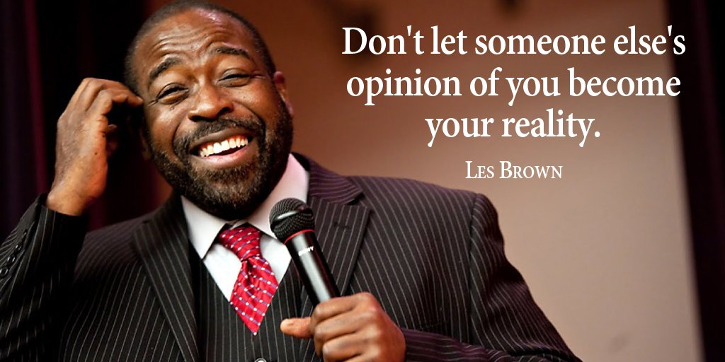 Don't let someone else's opinion of you become your reality. - Les Brown #quote #ThursdayThoughts
