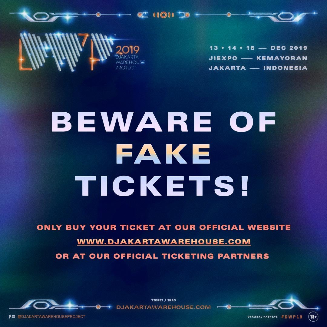 Djakarta Warehouse Project On Twitter Beware Of Fake Ticket Sellers We Have Received Many Reports On Fraud As We Want To Have You At Dwp19 Please Only Buy Tickets From Our Official