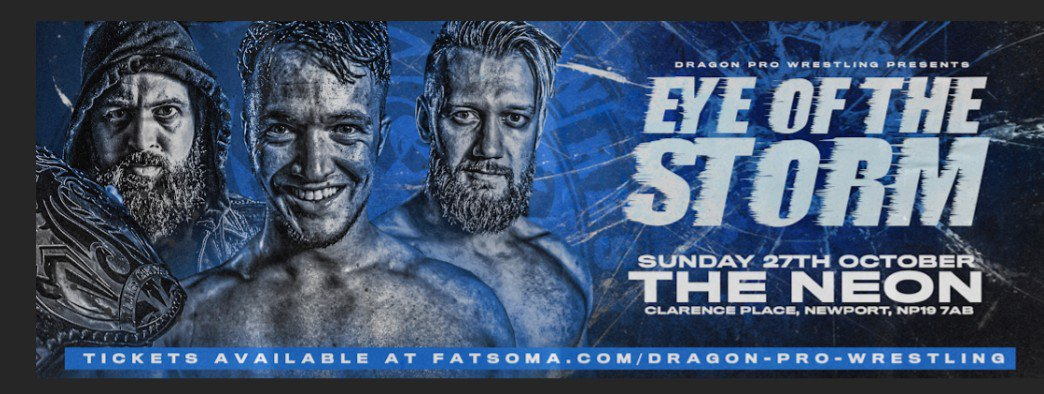 DRAGON PRO: #EyeoftheStorm TICKET UPDATE.As @UKDragonPro returns to the @NewportNeon, S, Wales Sunday 27th OctoberVIP TICKETS ARE SOLD OUT /GENERAL ADMISSION SELLING FAST.Watch this space for more talent announcements tonight! 🎟 TICKETS ONSALE AT: http://FATSOMA.COM/DRAGON-PRO-WRESTLING…