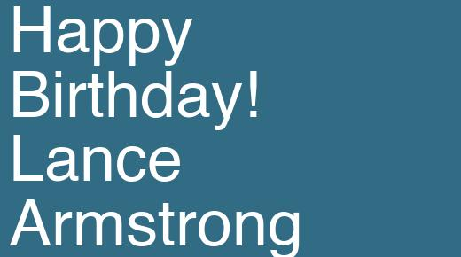 Happy Birthday! Lance Armstrong