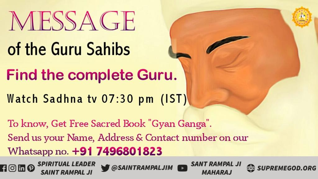 "#WednesdayWisdom  Nanak dev ji says ""Obtain refuge of a Guru & make your life successful."" @SaintRampalJiM  is the Real Guru who provides True Worship of the Supreme God which leads to complete happiness & Salvation. Watch Ishwar channel 8:30 p.m.<br>http://pic.twitter.com/YynphScFwh"