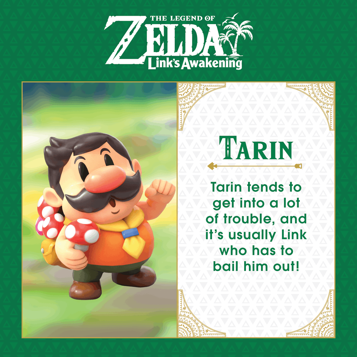 Tarin is a good guy, he just happens to have a knack for getting into sticky situations in The Legend of #Zelda: Link's Awakening! Tag that one friend you always have to bail out of trouble in the comments!