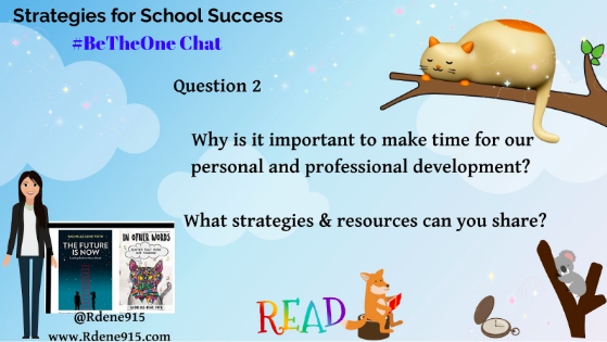 Q2. Why is it important to make time for our personal and professional development? #BeTheOne
