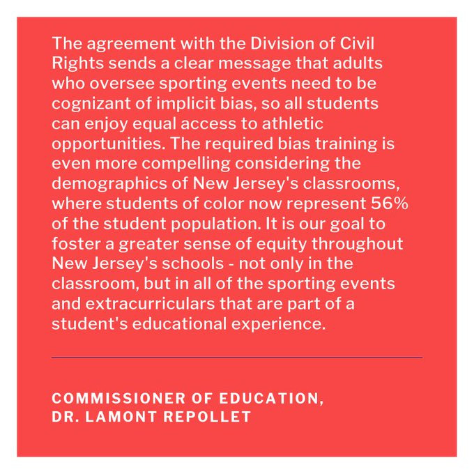 The agreement with the Division of Civil Rights sends a clear and unequivocal message that the adults who oversee sporting events need to be cognizant of implicit bias, so all students can enjoy equal access to athletic opportunities. The required bias training is even more compelling considering the demographics of New Jersey's classrooms, where students of color now represent 56 percent...