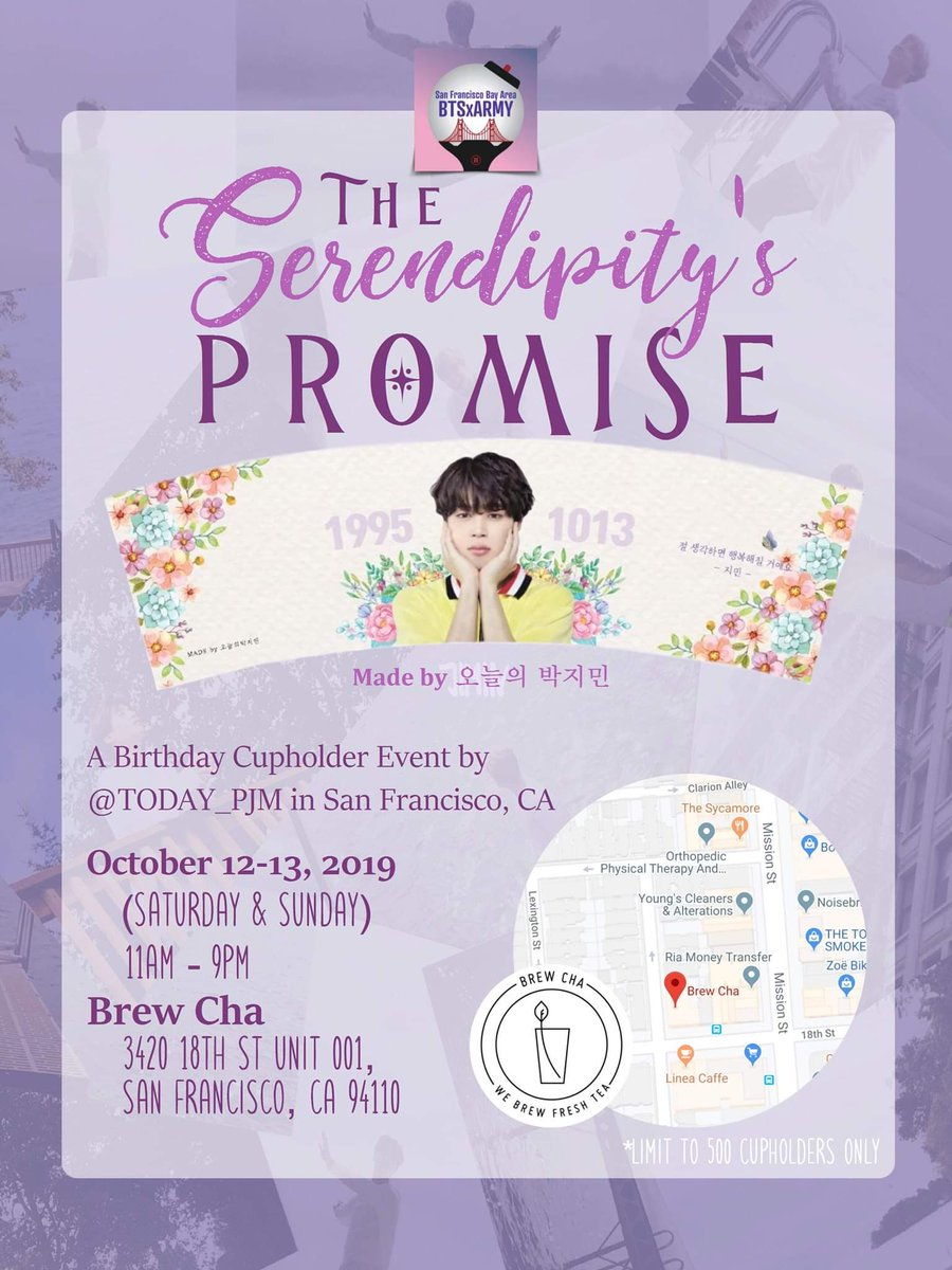 。・゚゚・𝓣𝓱𝓮 𝗦𝗘𝗥𝗘𝗗𝗜𝗣𝗜𝗧𝗬𝓼 𝓟𝓻𝓸𝓶𝓲𝓼𝓮・゚゚・。 in the San Francisco Bay Area! A Jimin Birthday Cupholder Event by @TODAY_PJM October 12-13, 2019 (Sat & Sun | 11AM-9PM) BREW CHA - 3420 18th St Unit 001, San Francisco, CA 94110 #TheSERENDIPITYsPromise
