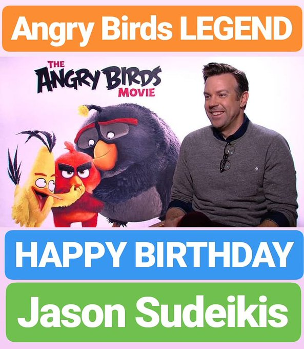 HAPPY BIRTHDAY  Jason Sudeikis Angry Birds Film LEGEND