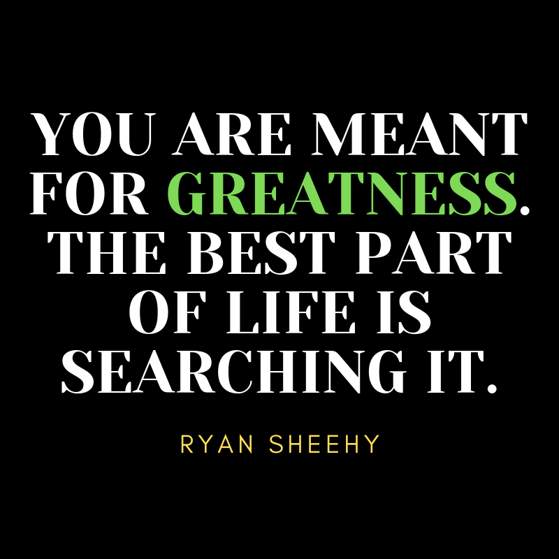 You are meant for GREATNESS. Life is all about searching for it. #BeTheOne #PrincipalsInAction #TLAP #kidsdeserveit