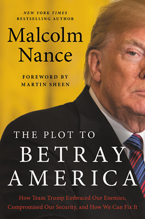 The new book, The Plot To Betray America by @malcolmnance from @HachetteBooks available November 12, 2019