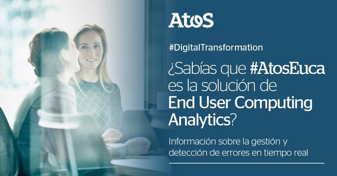 🤔¿Sabías que #AtosEuca es la solución de End User Computing Analytics que monitorea dispos...