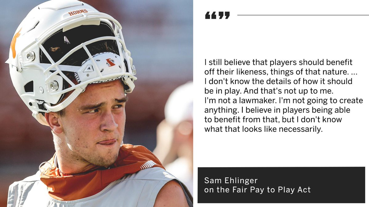 .@TexasFootballs Sam Ehlinger isnt sure how the Fair Pay to Play Act will affect college football, but hes sure its a move in the right direction.