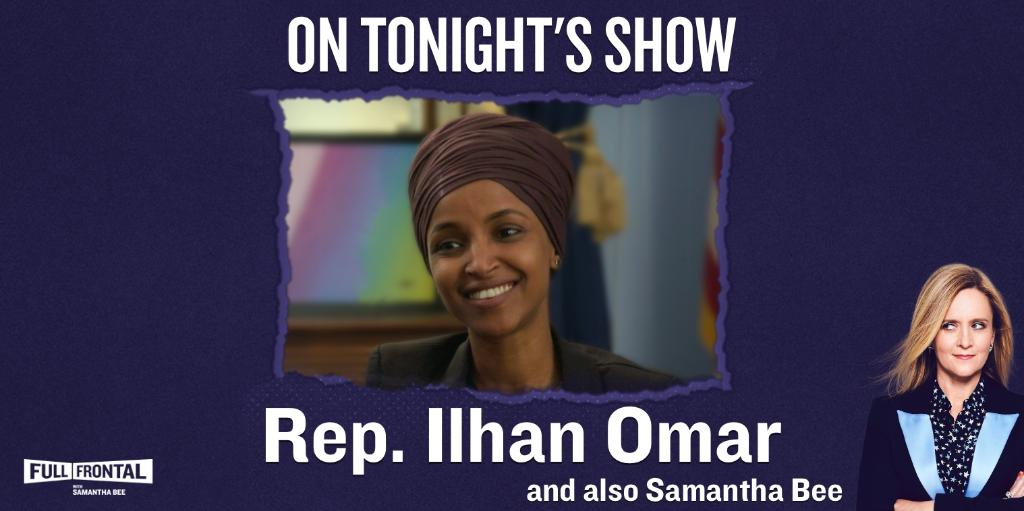 On Tonight's Show: @Ilhan!