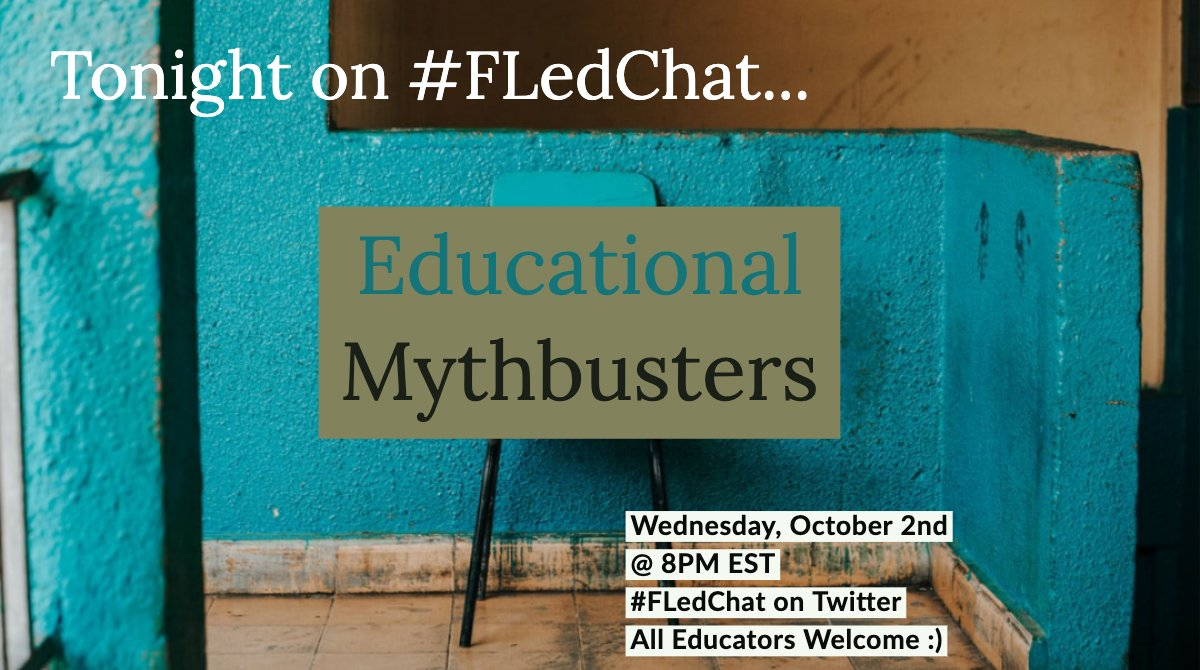 Hi #FLedChat! Tonight we are talking about Educational Myths. Introduce yourself and tell us about your week :).