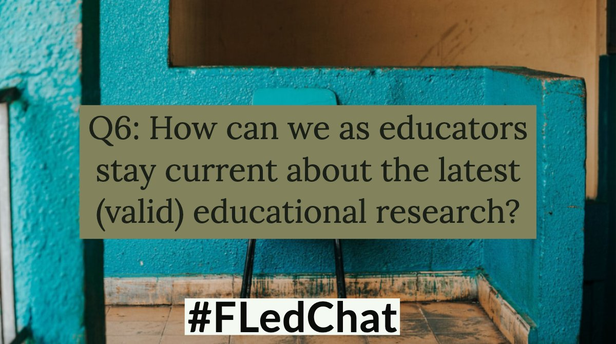 Q6: How can we as educators stay current about the latest educational research? #FLedChat