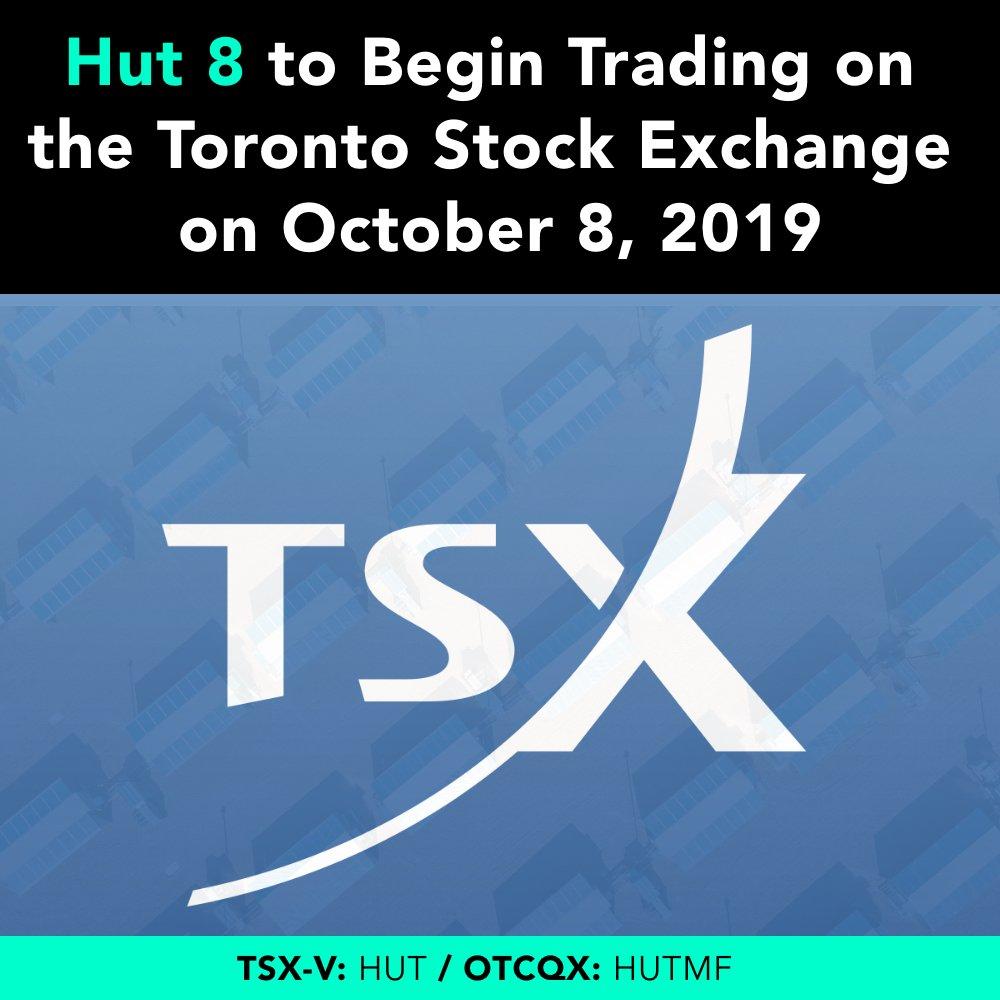 Hut 8 Mining On Twitter Hut 8 Will Begin Trading On The Toronto Stock Exchange On Tuesday October 8 2019