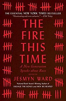 The Fire This Time: A New Generation Speaks about Race Edited by Jesmyn Ward @jesmimi $1.99 Kindle Edition Buy: amzn.to/2NQMe3j
